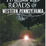 cover of haunted roads of western pennsylvania