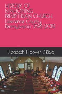 cover of book titled history of mahoning presbyterian church lawrence county pennsylvania 1798 through 2019
