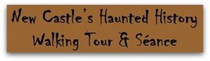 new castle haunted history walking tour and seance