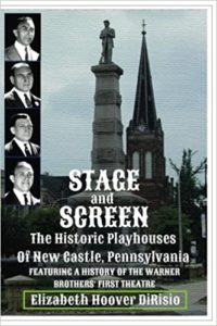 cover of book titled Stage and Screen - The Historic Playhouses of New Castle, Pennsylvania
