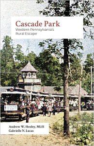book cover cascade park western pennsylvania's rural escape