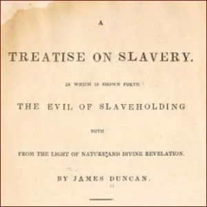 Leader in Abolitionist Movement – Rev James Duncan
