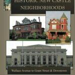 book cover of historic new castle neighborhoods wallace avenue to grant street and downtown