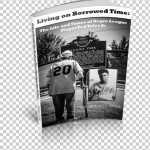 Living on Borrowed Time: The Life and Times of Negro League Player Ted Toles Jr